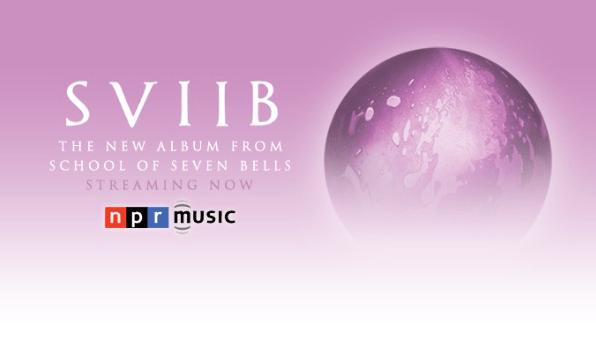 School of Seven Bells NPR Streaming
