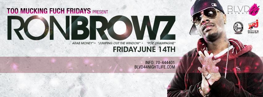 Too Mucking Fuch Fridays Present Ron Browz at BLVD 44