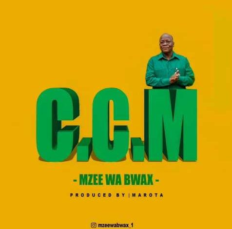 AUDIO: Mzee wa Bwax – CCM