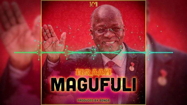 AUDIO: Ibraah – Magufuli