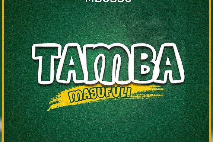 AUDIO: Mbosso – Tamba Magufuli
