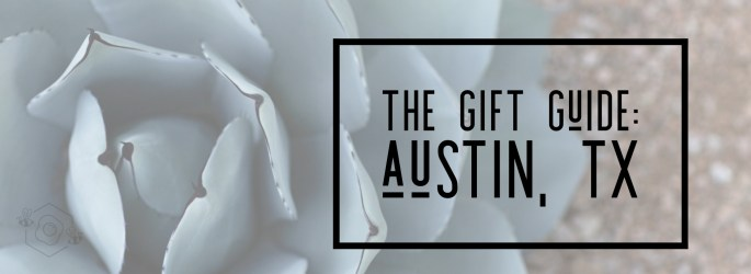 The Gift Guide: Austin, TX