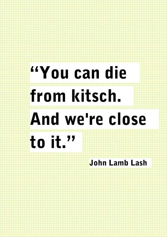 #kitsch Quote You can die from kitsch