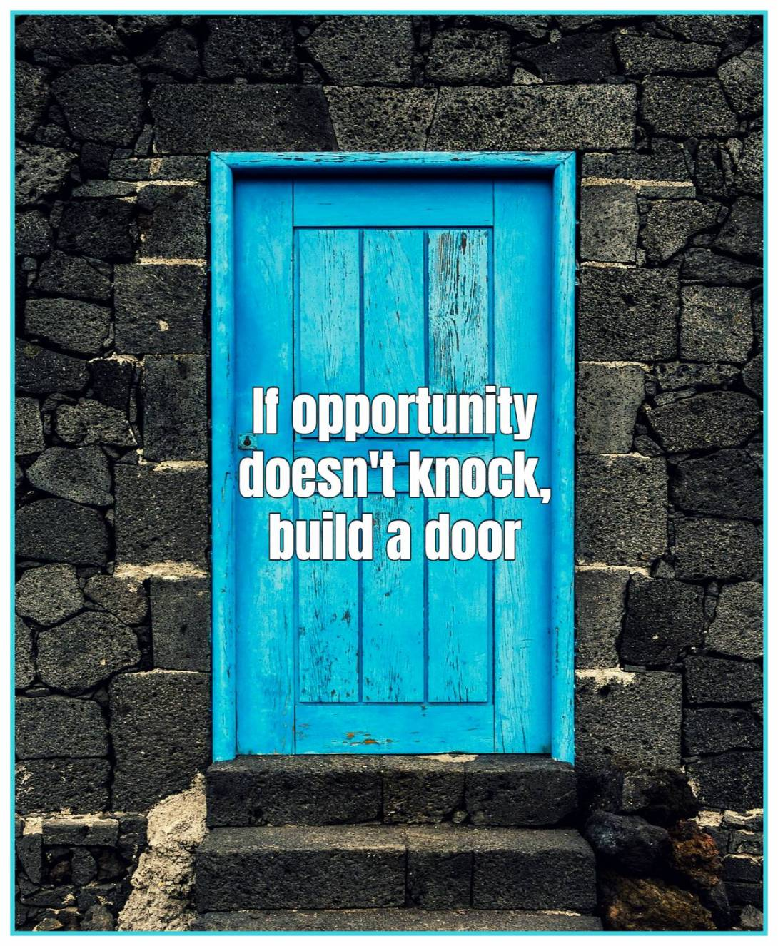 be kitschig blog quote If opportunity doesn't knock build a door