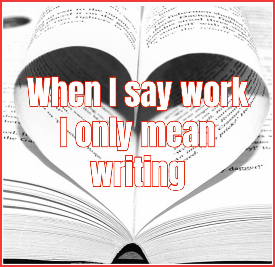 When I say work I only mean writing be kitschig blog 20 Lessons from Writing class