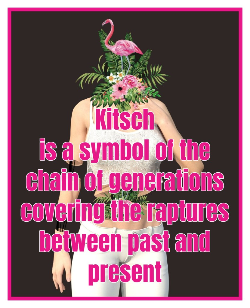 bekitschig blog quote Kitsch is a symbol of the chain of generations, covering the raptures between past and present. THOMAS ELSAESSER