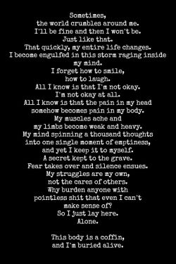 I don't know who originally wrote this, but this perfectly captures how my depression sets in.