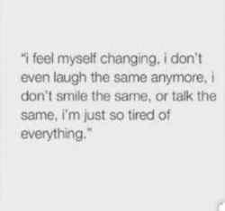 I've felt like this for a while. I'm becoming like everyone else in the world. But sti ...