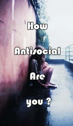 How Antisocial Are you ?