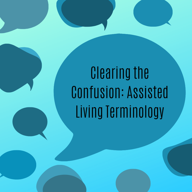 Clearing the Confusion: Assisted Living Terminology