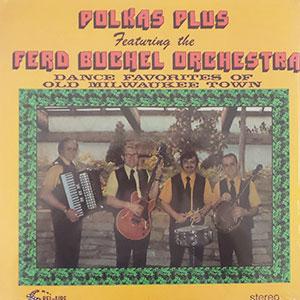 Ferd Buchel - Polkas Plus