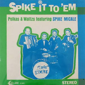 Spike Micale - Spike It To 'Em
