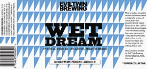 Evil-Twin-Brewing-Wet-Dream-2012