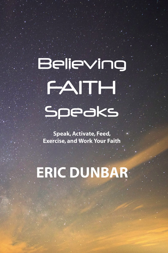 Believing Faith Speaks