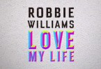 Robbie Williams: Love my life