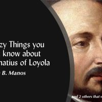 5 Crazy Things you Didn't know about St. Ignatius of Loyola