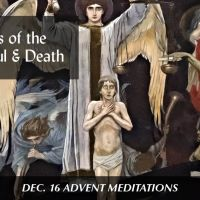 Day 20 (Dec 16) The Dangers of the Careless Soul & Death (Advent Meditation)
