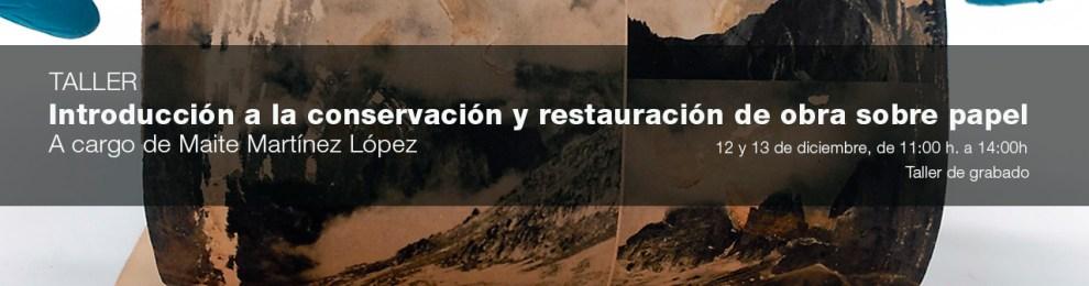 Taller: 'Introducción a la conservación y restauración de obra sobre papel'