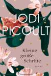 Kleine grosse Schritte von Jodi Picoult