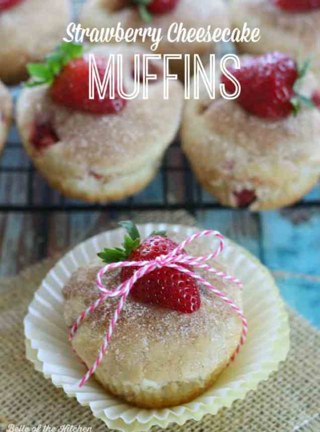 Strawberry Cheesecake Muffins | Belle of the Kitchen