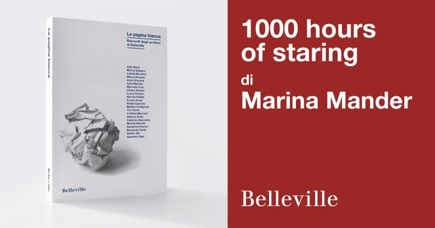 1000 hours of staring, di Marina Mander