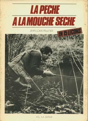 La pêche à la mouche sèche en 15 leçons