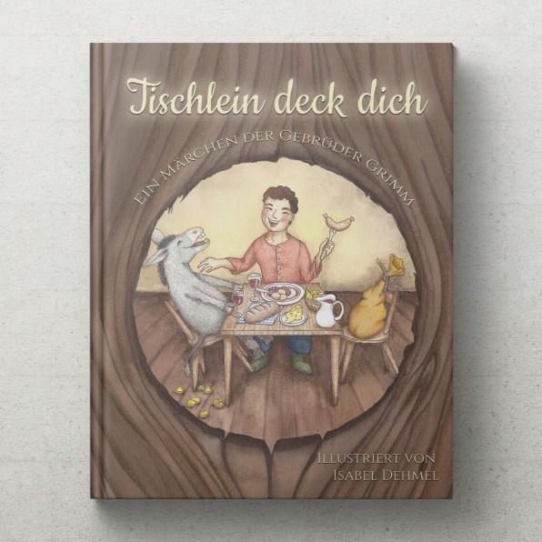 Buchcover: Tischlein deck dich - Illustration von Isabel Dehmel