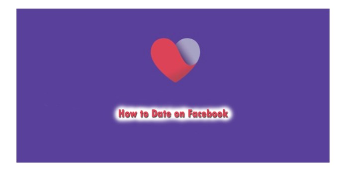 How To Date On Facebook App