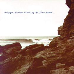Polygon Window『Surfing On Sine Waves』