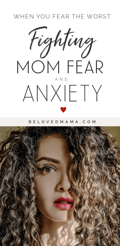 Beloved Mama - Mom fears anxiety