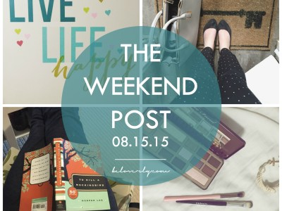 The Weekend Post | 08.15.15