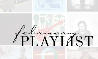 Monthly Playlist | February 2017