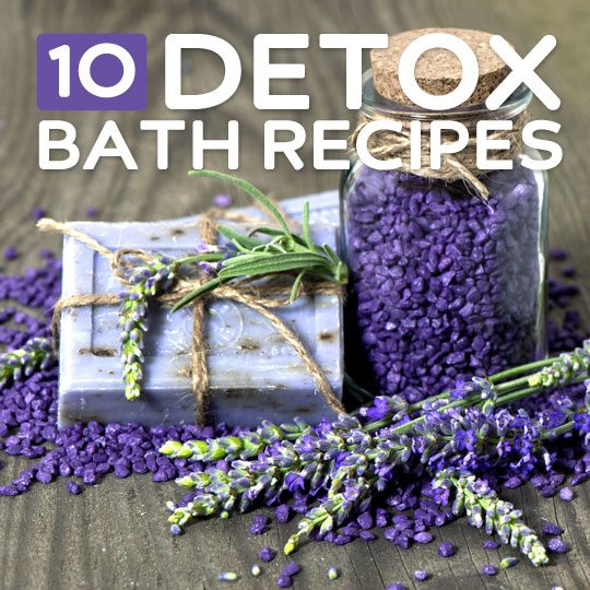 10 Detox Bath Recipes- to cleanse, relax, and rejuvenate you.