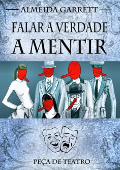 Falar a Verdade a Mentir de Almeida Garrett