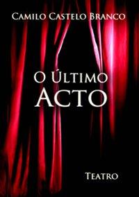 Teatro-O Último Acto de Camilo Castelo Branco