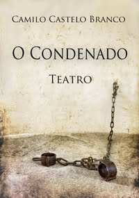 Teatro-O Condenado de Camilo Castelo Branco