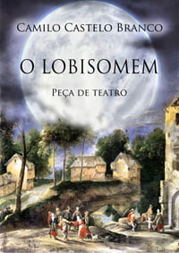 Teatro-O Lobisomem de Camilo Castelo Branco