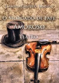 Teatro-O Morgado de Fafe Amoroso de Camilo Castelo Branco
