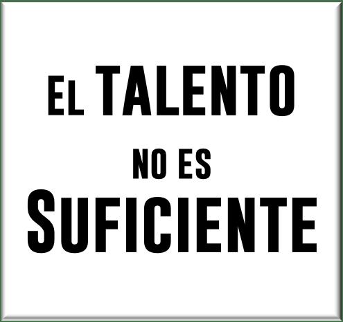 El talento no es