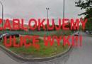 Mieszkańcy grożą zablokowaniem ulicy Wyki…!!!
