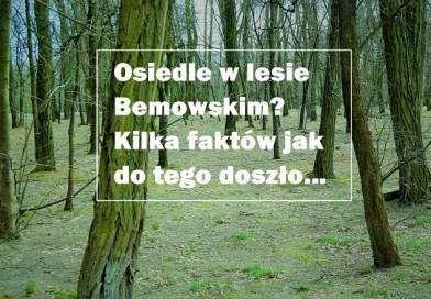 Osiedle w lesie Bemowskim? Kilka faktów jak do tego doszło…