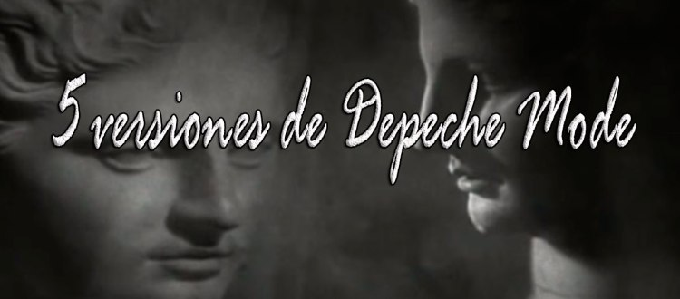 5 versiones de Depeche Mode