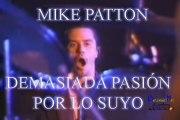 Mike Patton: Demasiada pasión por lo suyo
