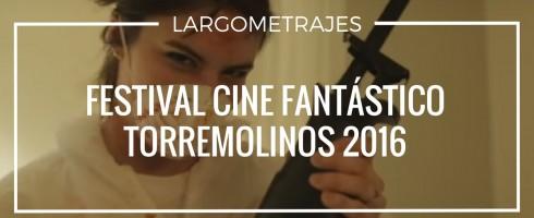 Películas del Festival de Cine Fantástico de Torremolinos 2016