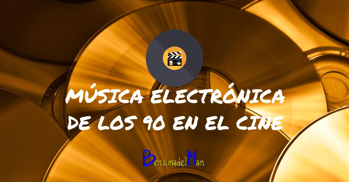 Música electrónica de los 90 en el cine