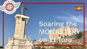 Soaring the MONASTERY on El Toro