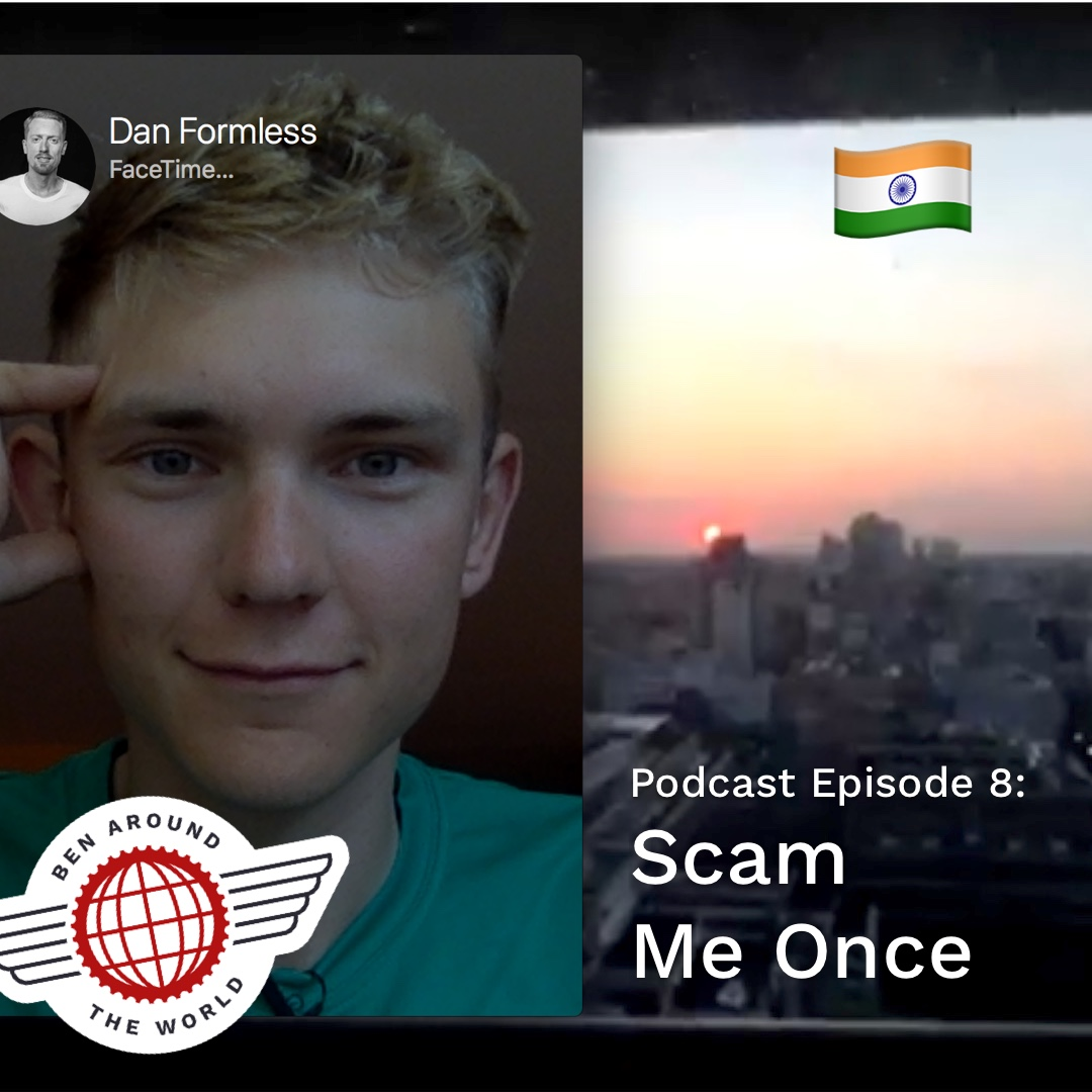 Scam Me Once – Ben Around the World Podcast: Episode 8