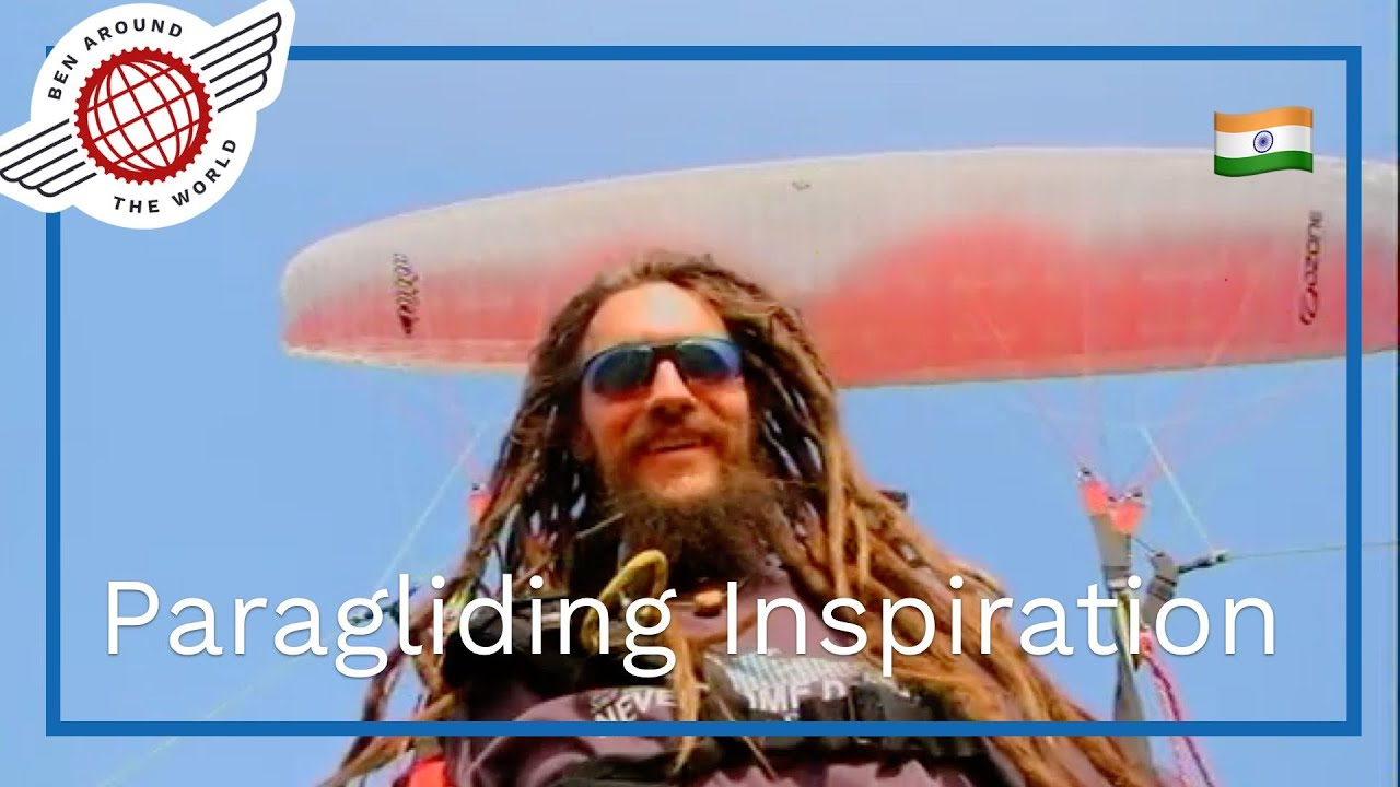 How To Learn to Paraglide – My Paragliding Inspiration from Bir Billing Launch Site, India