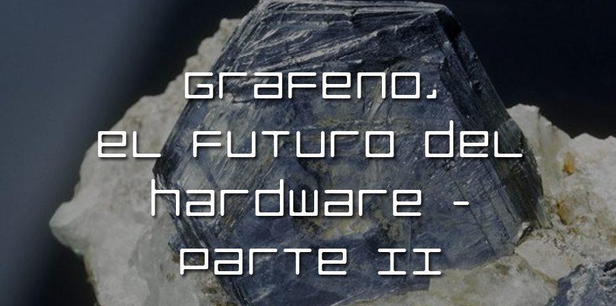 Grafeno, el futuro del hardware