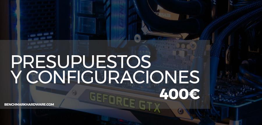 Presupuesto PC Gaming 400€ – Agosto 2018